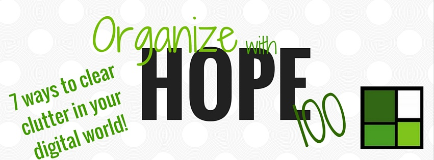 Organize with HOPE 2015 -7 ways to clear clutter in digital life Blog topper